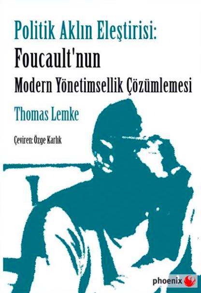 politik_aklın_eleştirisi_foucaultun_modern_yönetimsellik_cozumlemesi
